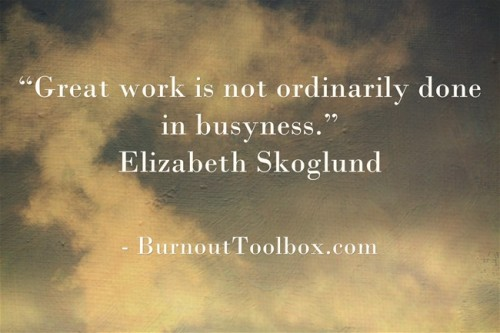 great work in busyness quote